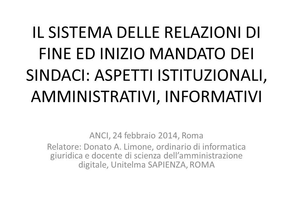 IL SISTEMA DELLE RELAZIONI DI FINE ED INIZIO MANDATO DEI SINDACI: ASPETTI ISTITUZIONALI, AMMINISTRATIVI, INFORMATIVI ANCI, 24 febbraio 2014, Roma Rela