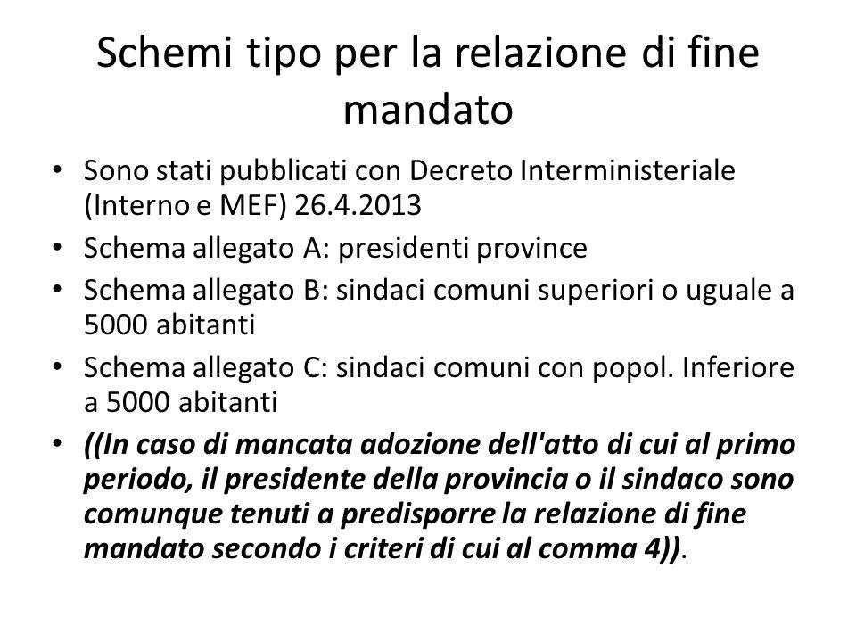 Schemi tipo per la relazione di fine mandato Sono stati pubblicati con Decreto Interministeriale (Interno e MEF) 26.4.2013 Schema allegato A: presiden