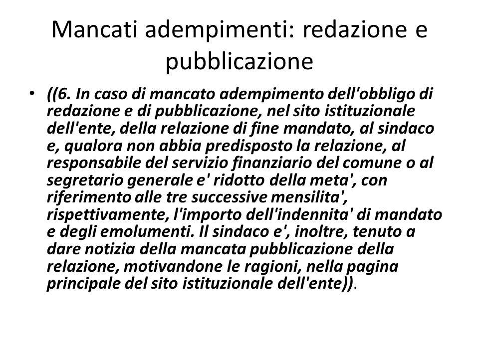 Mancati adempimenti: redazione e pubblicazione ((6. In caso di mancato adempimento dell'obbligo di redazione e di pubblicazione, nel sito istituzional