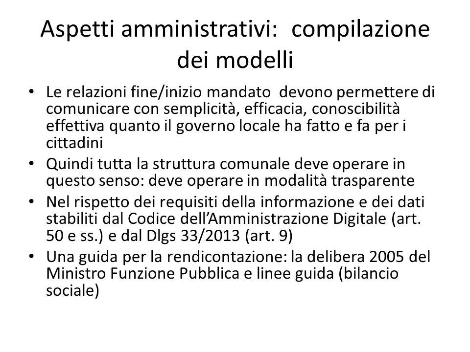 Aspetti amministrativi: compilazione dei modelli Le relazioni fine/inizio mandato devono permettere di comunicare con semplicità, efficacia, conoscibi