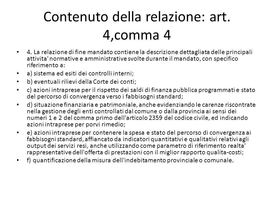 Contenuto della relazione: art. 4,comma 4 4. La relazione di fine mandato contiene la descrizione dettagliata delle principali attivita' normative e a