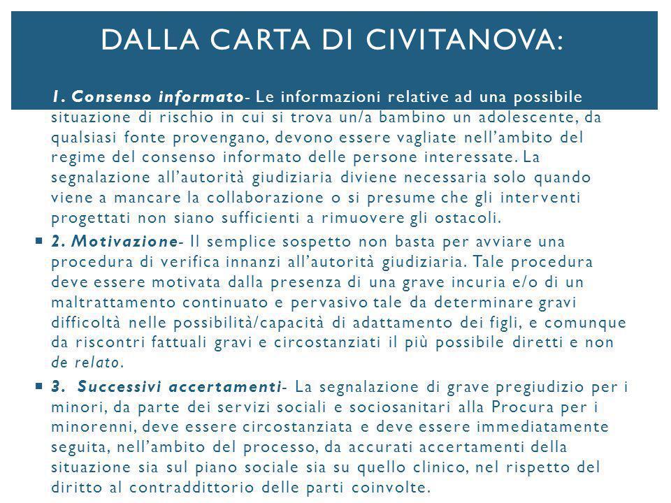  1. Consenso informato- Le informazioni relative ad una possibile situazione di rischio in cui si trova un/a bambino un adolescente, da qualsiasi fon