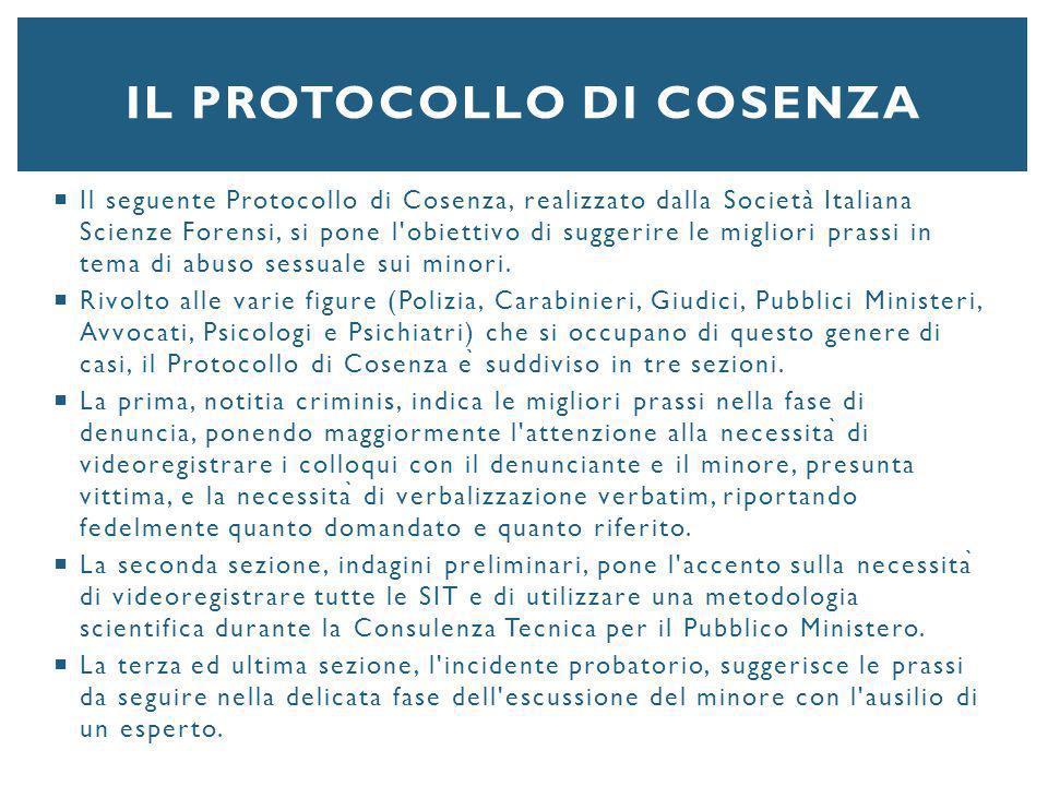  Il seguente Protocollo di Cosenza, realizzato dalla Società Italiana Scienze Forensi, si pone l'obiettivo di suggerire le migliori prassi in tema di