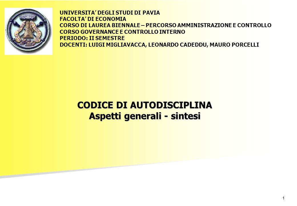 11 CODICE DI AUTODISCIPLINA Aspetti generali - sintesi UNIVERSITA' DEGLI STUDI DI PAVIA FACOLTA' DI ECONOMIA CORSO DI LAUREA BIENNALE – PERCORSO AMMIN