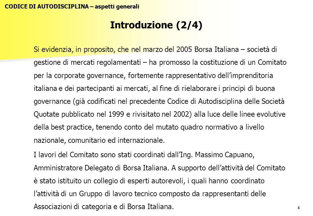 44 Introduzione (2/4) Si evidenzia, in proposito, che nel marzo del 2005 Borsa Italiana – società di gestione di mercati regolamentati – ha promosso l