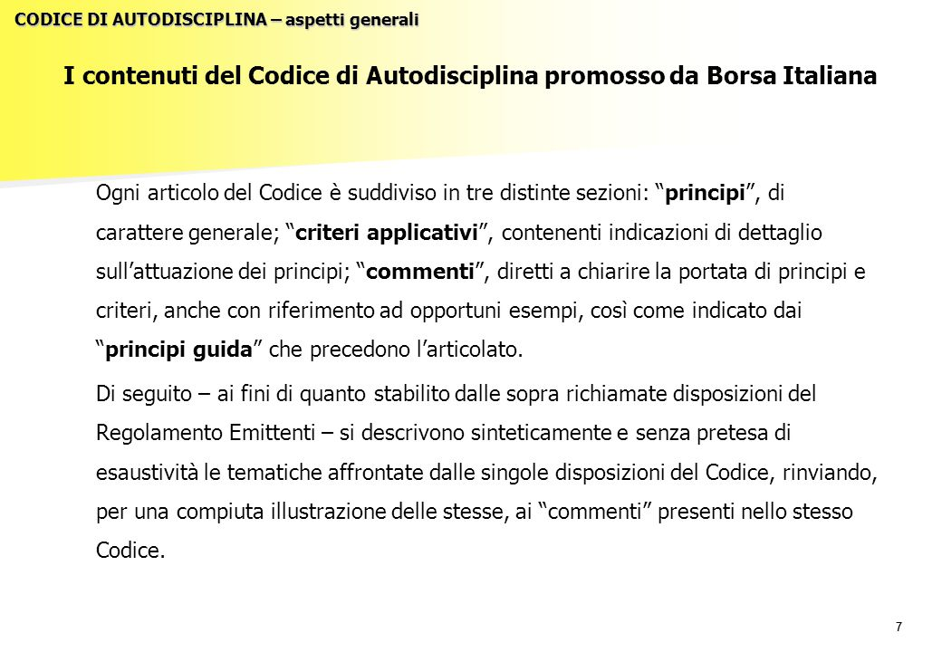 """77 I contenuti del Codice di Autodisciplina promosso da Borsa Italiana Ogni articolo del Codice è suddiviso in tre distinte sezioni: """"principi"""", di ca"""
