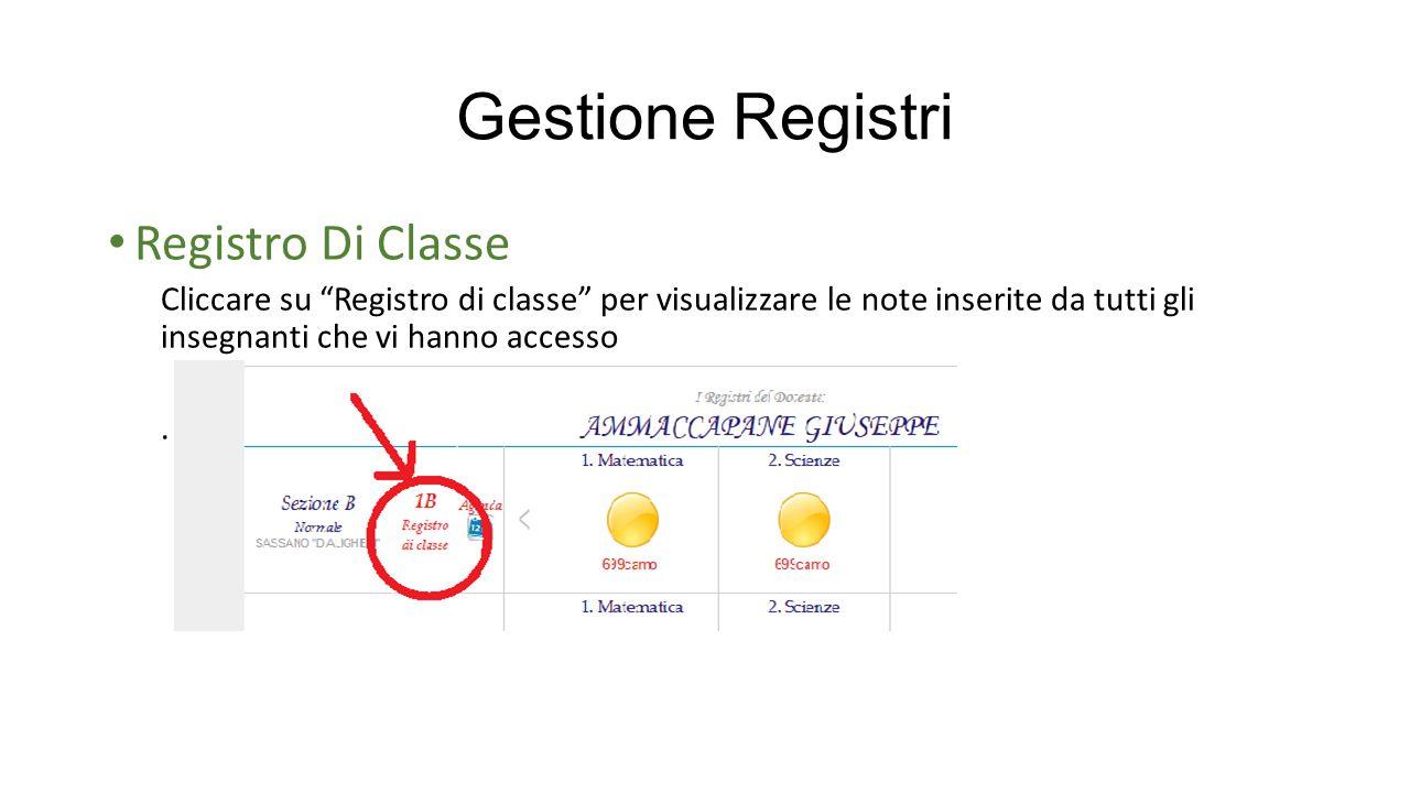 """Gestione Registri Registro Di Classe Cliccare su """"Registro di classe"""" per visualizzare le note inserite da tutti gli insegnanti che vi hanno accesso."""