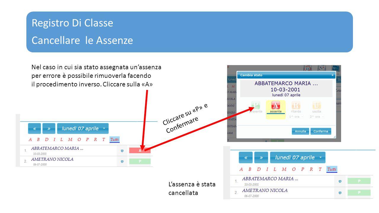 Registro Di Classe Cancellare le Assenze L'assenza è stata cancellata Nel caso in cui sia stato assegnata un'assenza per errore è possibile rimuoverla