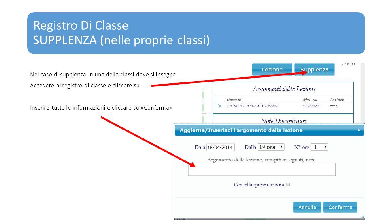 Registro Di Classe SUPPLENZA (nelle proprie classi) Nel caso di supplenza in una delle classi dove si insegna Accedere al registro di classe e cliccar