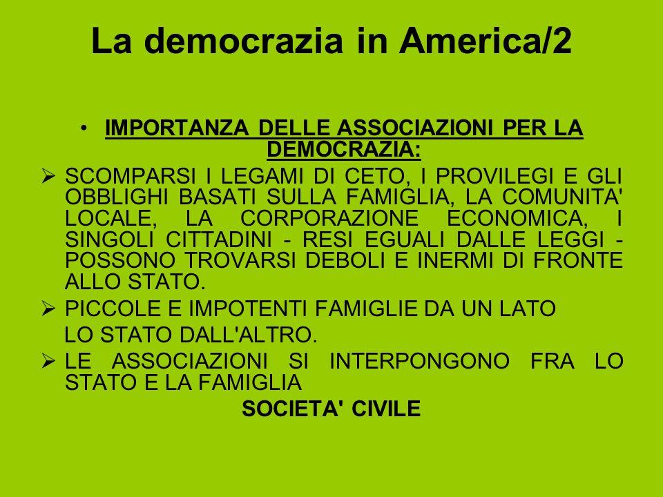 La democrazia in America/2 IMPORTANZA DELLE ASSOCIAZIONI PER LA DEMOCRAZIA:  SCOMPARSI I LEGAMI DI CETO, I PROVILEGI E GLI OBBLIGHI BASATI SULLA FAMI