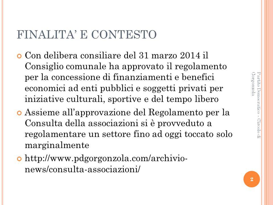 2 Partito Democratico - Circolo di Gorgonzola FINALITA' E CONTESTO Con delibera consiliare del 31 marzo 2014 il Consiglio comunale ha approvato il reg