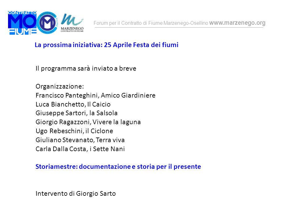 Forum per il Contratto di Fiume Marzenego-Osellino www.marzenego.org La prossima iniziativa: 25 Aprile Festa dei fiumi Il programma sarà inviato a bre