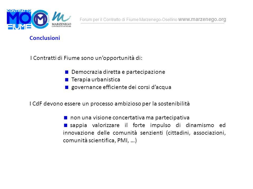 Forum per il Contratto di Fiume Marzenego-Osellino www.marzenego.org Conclusioni I Contratti di Fiume sono un'opportunità di: Democrazia diretta e par