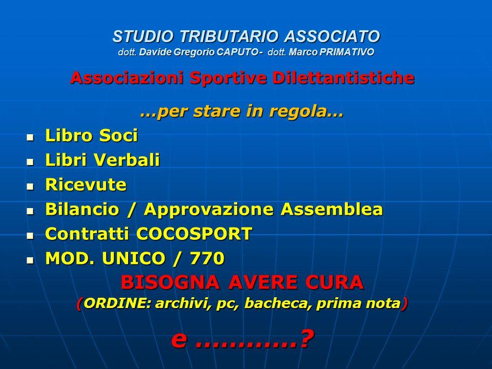 STUDIO TRIBUTARIO ASSOCIATO dott. Davide Gregorio CAPUTO - dott. Marco PRIMATIVO Associazioni Sportive Dilettantistiche …per stare in regola… Libro So