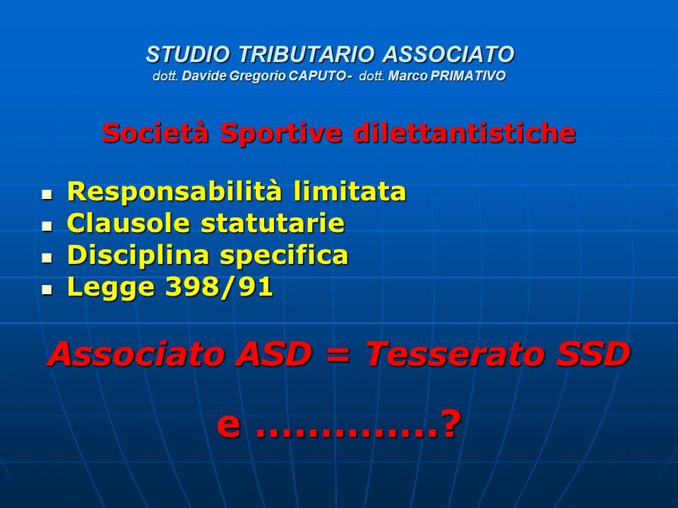 STUDIO TRIBUTARIO ASSOCIATO dott. Davide Gregorio CAPUTO - dott. Marco PRIMATIVO Società Sportive dilettantistiche Responsabilità limitata Responsabil
