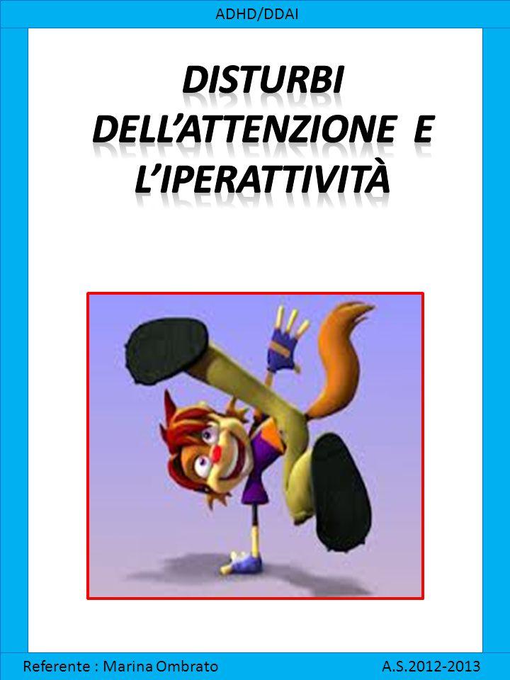 ADHD/DDAI Referente : Marina Ombrato A.S.2012-2013 8.