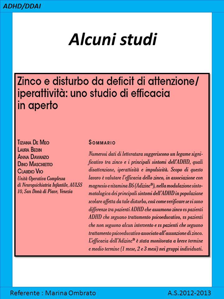 Alcuni studi ADHD/DDAI Referente : Marina Ombrato A.S.2012-2013