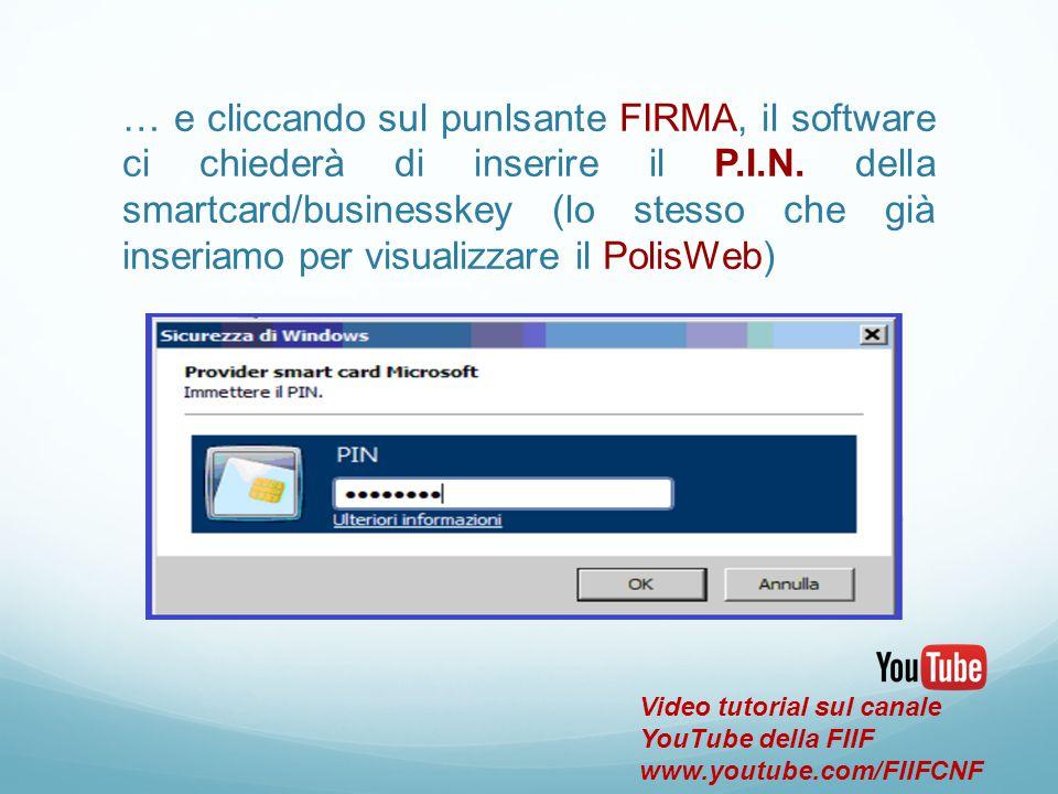 … e cliccando sul punlsante FIRMA, il software ci chiederà di inserire il P.I.N. della smartcard/businesskey (lo stesso che già inseriamo per visualiz