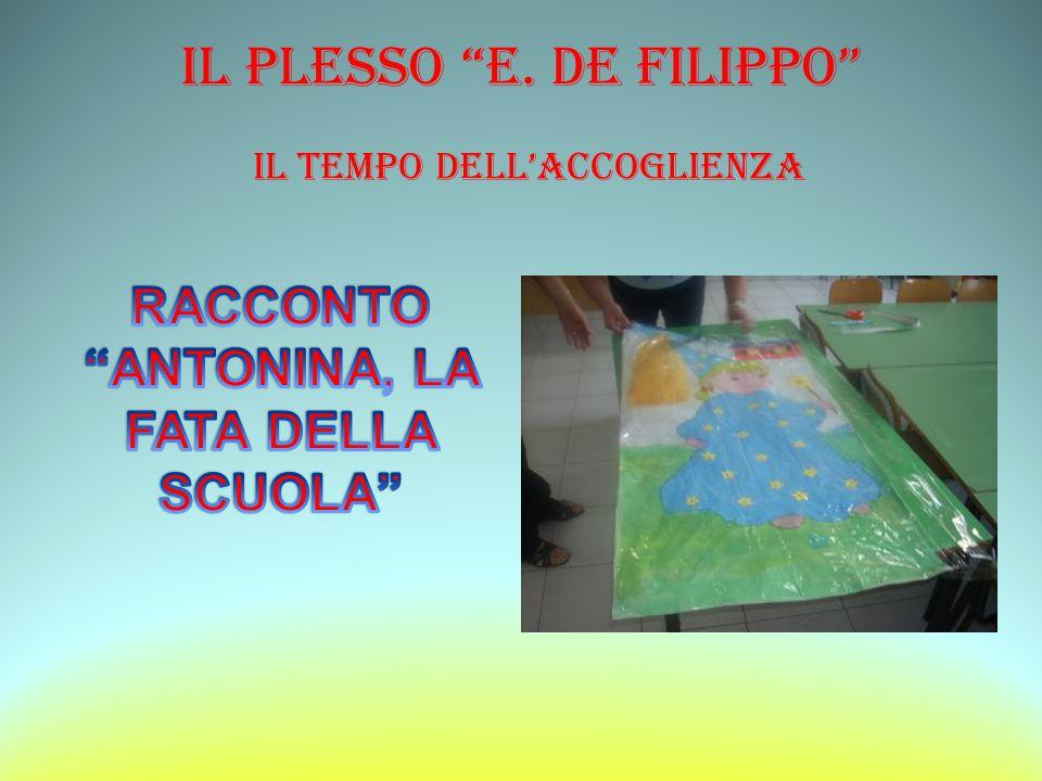 """IL PLESSO """"E. De Filippo"""" IL TEMPO DELL'ACCOGLIENZA"""