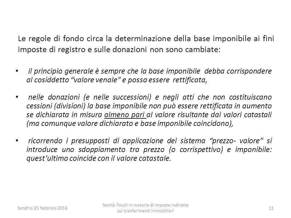 Le regole di fondo circa la determinazione della base imponibile ai fini imposte di registro e sulle donazioni non sono cambiate: il principio general