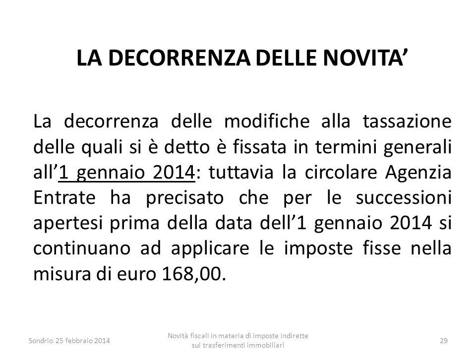 LA DECORRENZA DELLE NOVITA' La decorrenza delle modifiche alla tassazione delle quali si è detto è fissata in termini generali all'1 gennaio 2014: tut