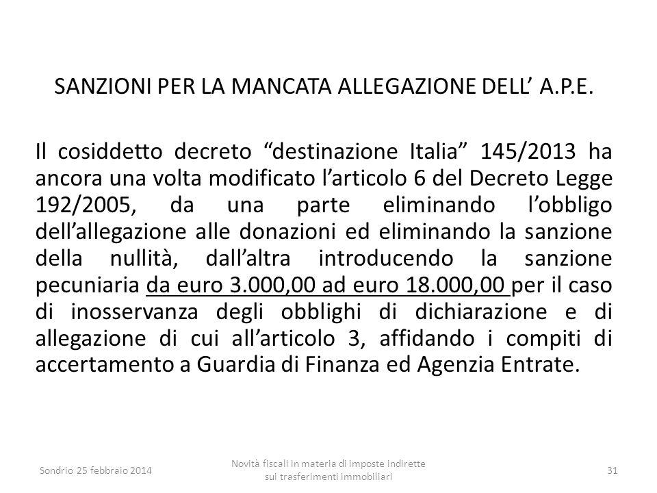 """SANZIONI PER LA MANCATA ALLEGAZIONE DELL' A.P.E. Il cosiddetto decreto """"destinazione Italia"""" 145/2013 ha ancora una volta modificato l'articolo 6 del"""