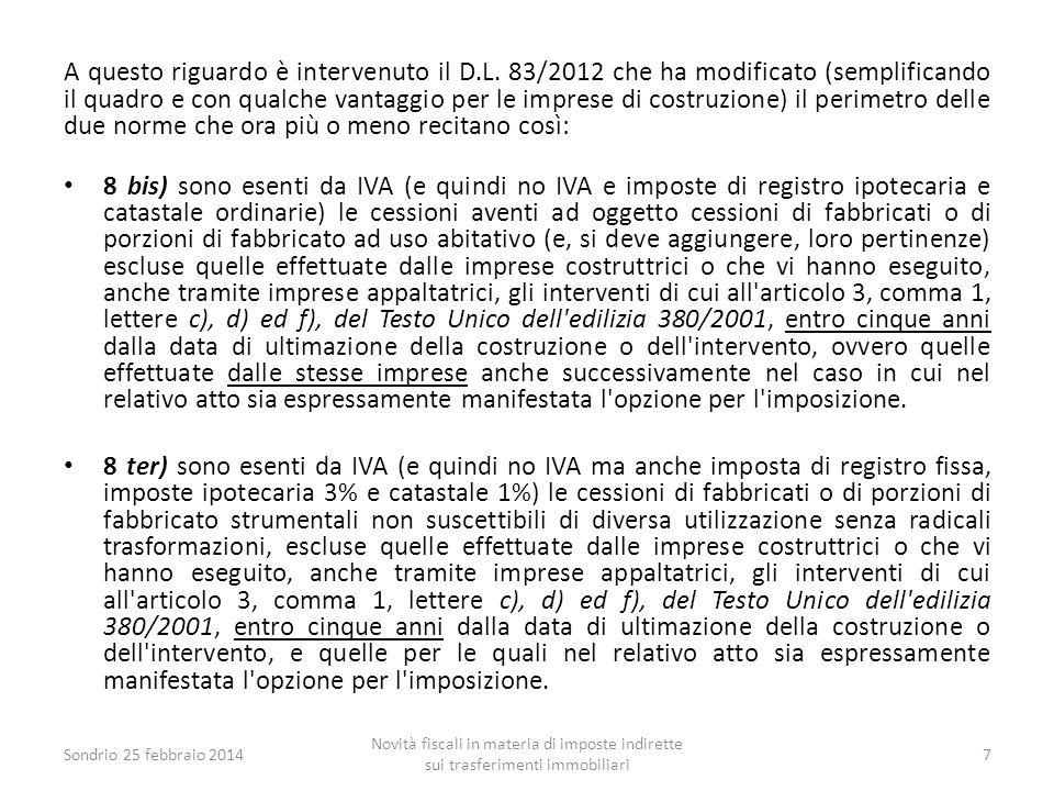 A questo riguardo è intervenuto il D.L. 83/2012 che ha modificato (semplificando il quadro e con qualche vantaggio per le imprese di costruzione) il p