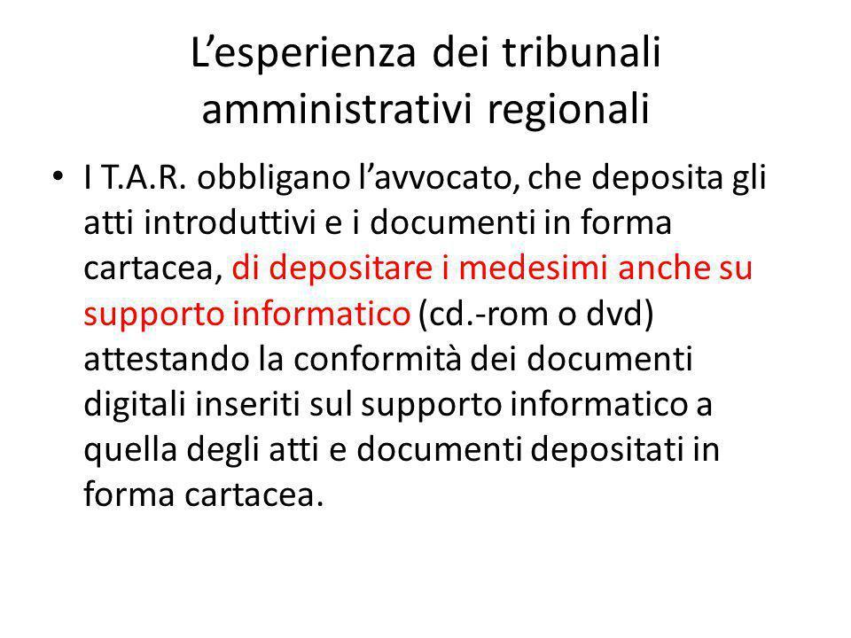 L'esperienza dei tribunali amministrativi regionali I T.A.R. obbligano l'avvocato, che deposita gli atti introduttivi e i documenti in forma cartacea,