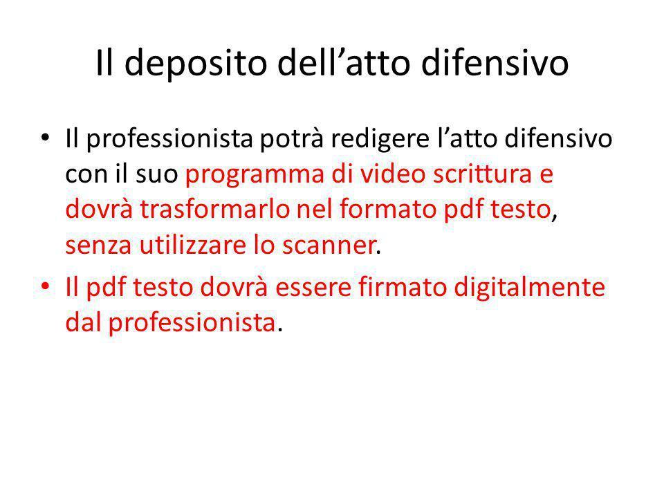 Il deposito dell'atto difensivo Il professionista potrà redigere l'atto difensivo con il suo programma di video scrittura e dovrà trasformarlo nel for