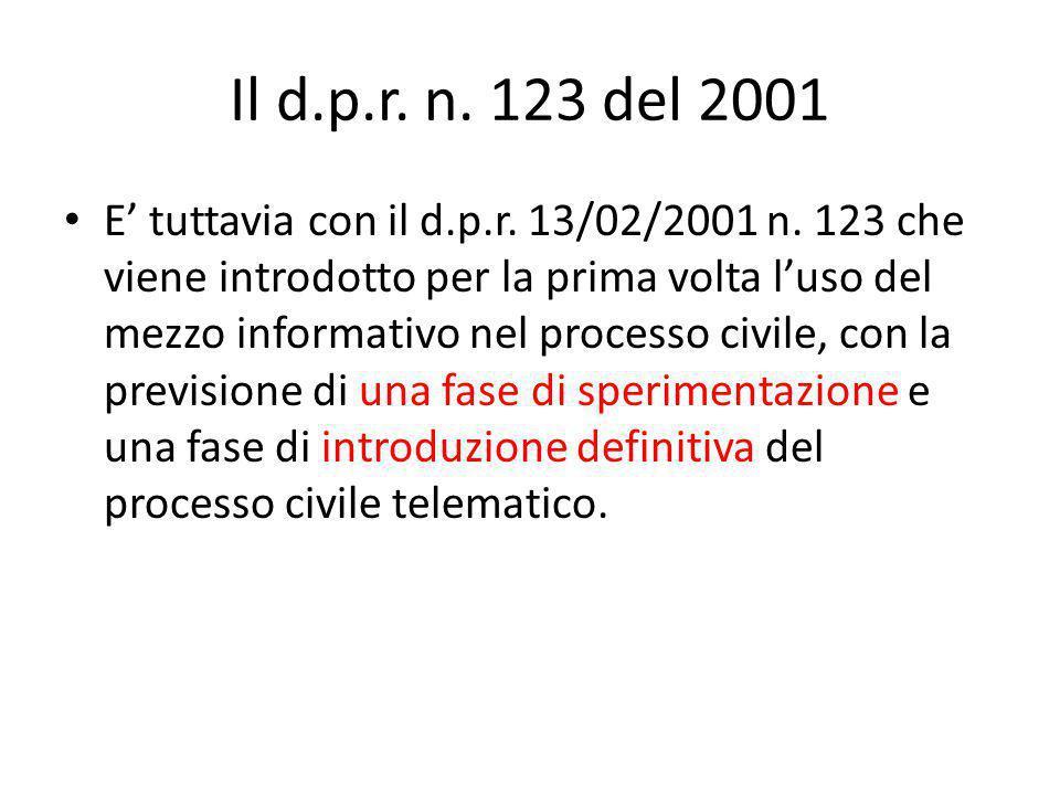Il d.p.r. n. 123 del 2001 E' tuttavia con il d.p.r. 13/02/2001 n. 123 che viene introdotto per la prima volta l'uso del mezzo informativo nel processo