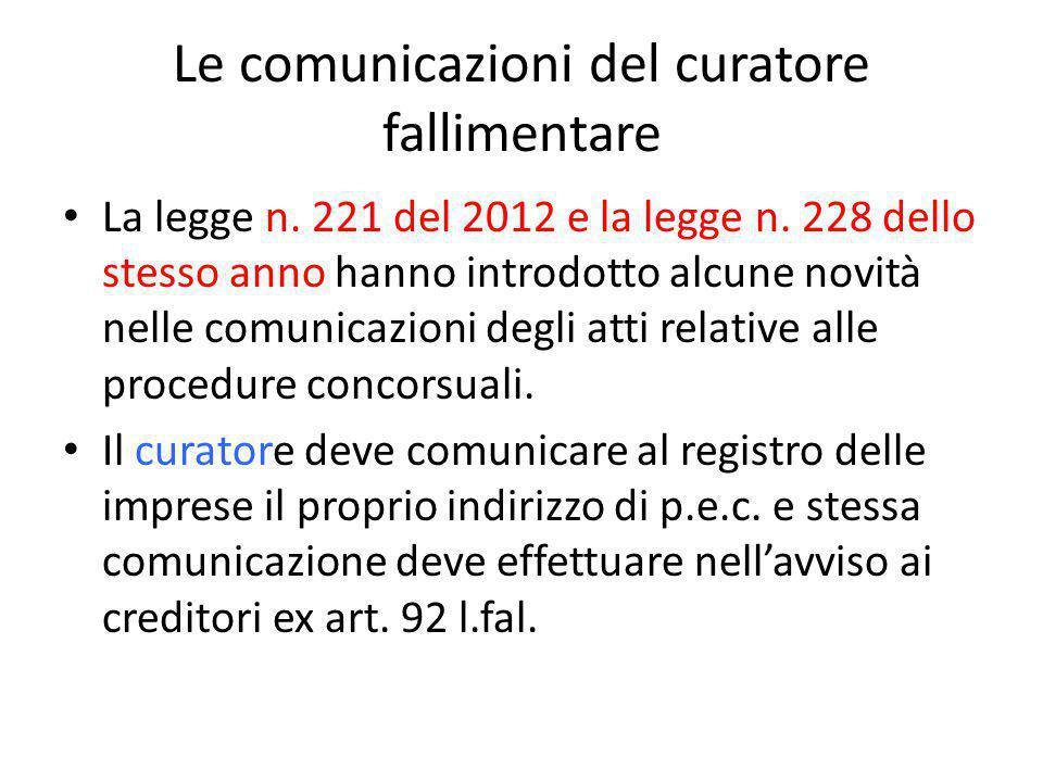 Le comunicazioni del curatore fallimentare La legge n. 221 del 2012 e la legge n. 228 dello stesso anno hanno introdotto alcune novità nelle comunicaz