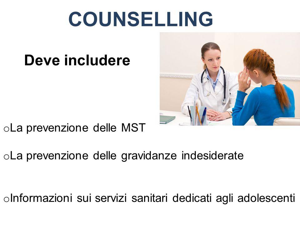 Deve includere o La prevenzione delle MST o La prevenzione delle gravidanze indesiderate o Informazioni sui servizi sanitari dedicati agli adolescenti COUNSELLING