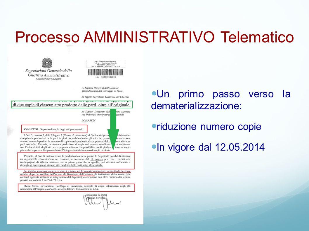 Processo AMMINISTRATIVO Telematico Un primo passo verso la dematerializzazione: riduzione numero copie In vigore dal 12.05.2014