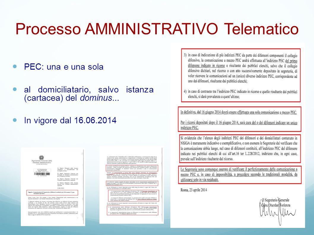 Processo AMMINISTRATIVO Telematico PEC: una e una sola al domiciliatario, salvo istanza (cartacea) del dominus... In vigore dal 16.06.2014