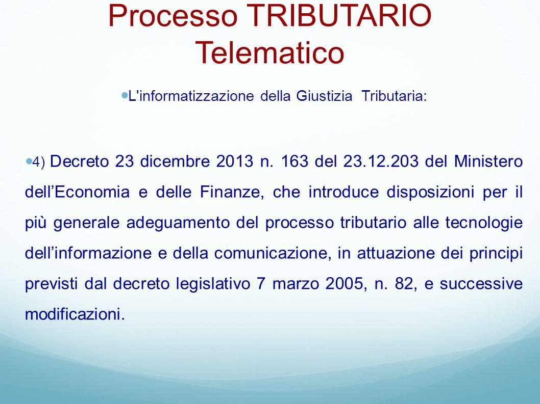 Processo TRIBUTARIO Telematico L'informatizzazione della Giustizia Tributaria: 4) Decreto 23 dicembre 2013 n. 163 del 23.12.203 del Ministero dell'Eco