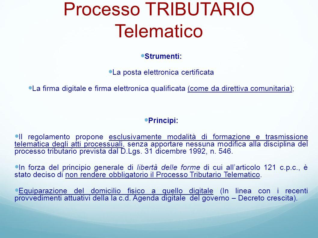 Processo TRIBUTARIO Telematico Strumenti: La posta elettronica certificata La firma digitale e firma elettronica qualificata (come da direttiva comuni