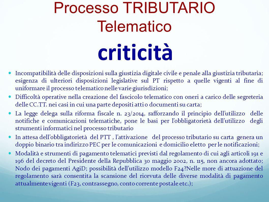 criticità Incompatibilità delle disposizioni sulla giustizia digitale civile e penale alla giustizia tributaria; esigenza di ulteriori disposizioni le