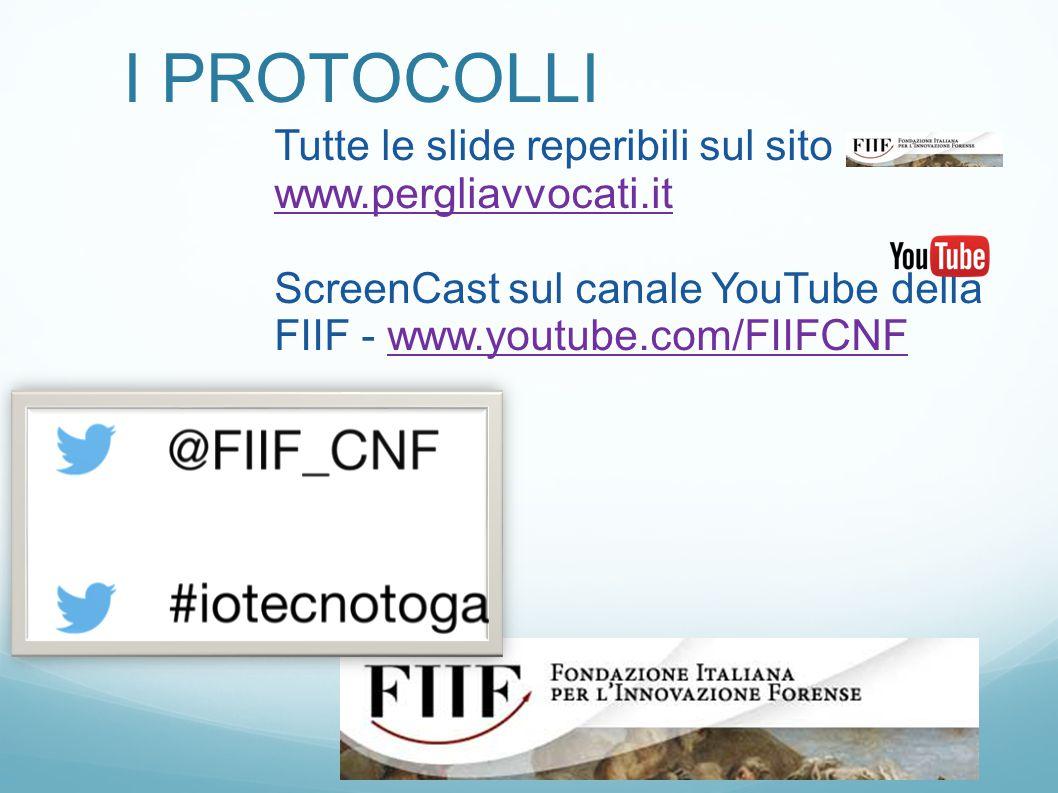 I PROTOCOLLI Tutte le slide reperibili sul sito www.pergliavvocati.it www.pergliavvocati.it ScreenCast sul canale YouTube della FIIF - www.youtube.com