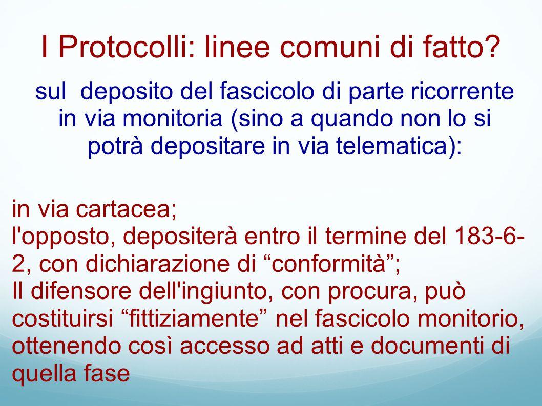 I Protocolli: linee comuni di fatto? sul deposito del fascicolo di parte ricorrente in via monitoria (sino a quando non lo si potrà depositare in via