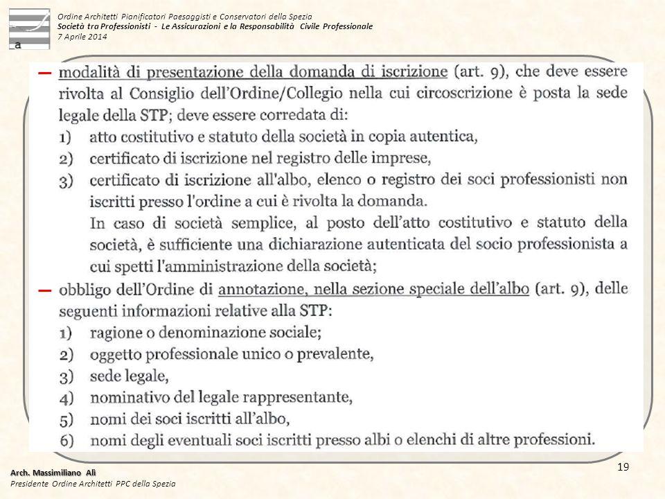 Arch. Massimiliano Alì Presidente Ordine Architetti PPC della Spezia 19 Ordine Architetti Pianificatori Paesaggisti e Conservatori della Spezia Societ