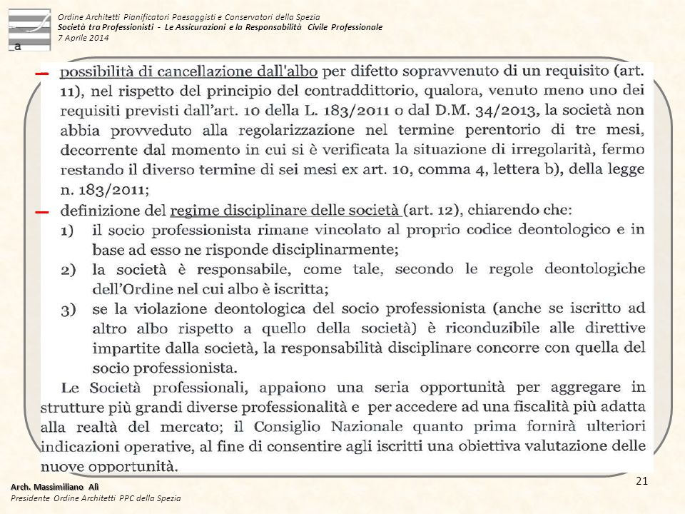 Arch. Massimiliano Alì Presidente Ordine Architetti PPC della Spezia 21 Ordine Architetti Pianificatori Paesaggisti e Conservatori della Spezia Societ