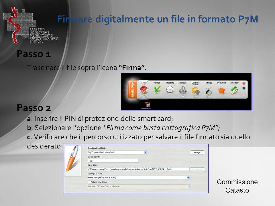 """Firmare digitalmente un file in formato P7M Passo 1 Trascinare il file sopra l'icona """"Firma"""". Passo 2 a. Inserire il PIN di protezione della smart car"""