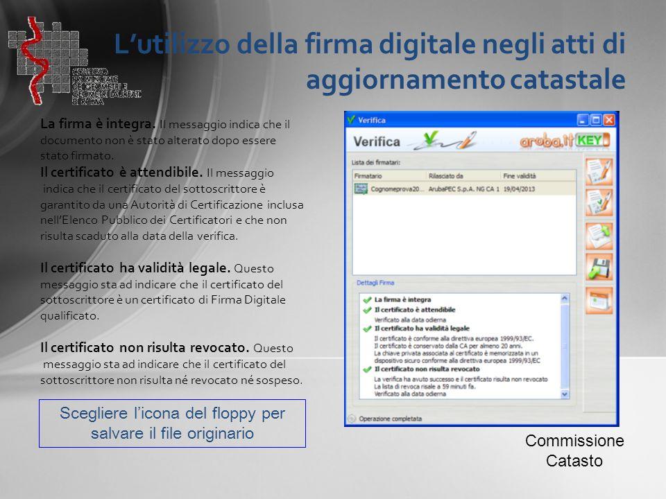 L'utilizzo della firma digitale negli atti di aggiornamento catastale La firma è integra. Il messaggio indica che il documento non è stato alterato do