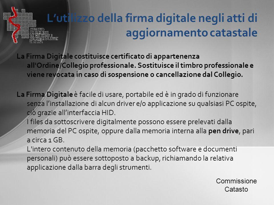 L'utilizzo della firma digitale negli atti di aggiornamento catastale La Firma Digitale costituisce certificato di appartenenza all'Ordine/Collegio pr