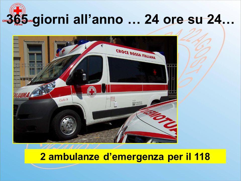 365 giorni all'anno … 24 ore su 24… 2 ambulanze d'emergenza per il 118