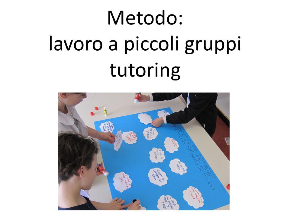 Metodo: lavoro a piccoli gruppi tutoring