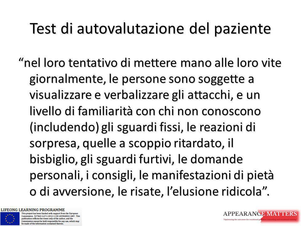 """Test di autovalutazione del paziente """"nel loro tentativo di mettere mano alle loro vite giornalmente, le persone sono soggette a visualizzare e verbal"""