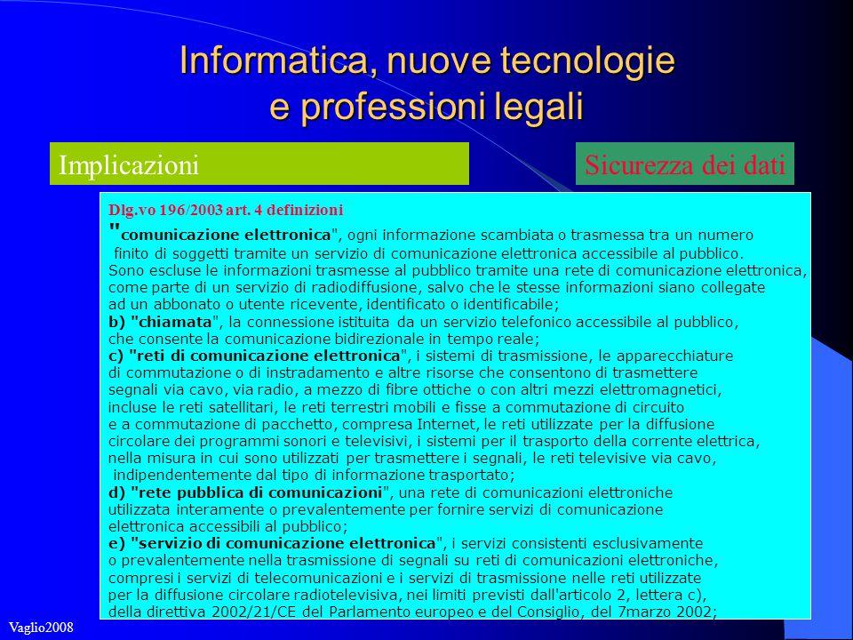 Informatica, nuove tecnologie e professioni legali Implicazioni Dlg.vo 196/2003 art.
