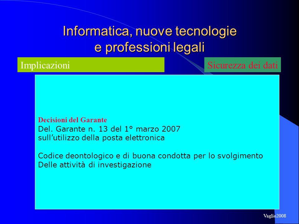 Informatica, nuove tecnologie e professioni legali Implicazioni Decisioni del Garante Del.