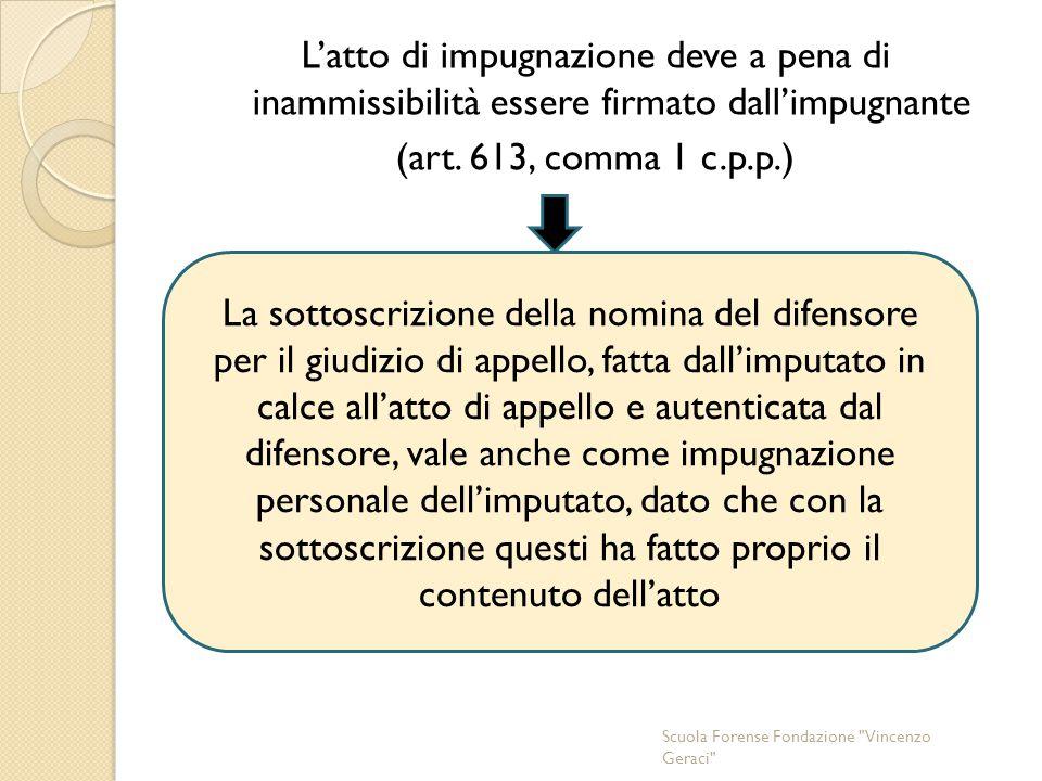 L'atto di impugnazione deve a pena di inammissibilità essere firmato dall'impugnante (art.